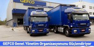 GEFCO Genel Yönetim Organizasyonunu Güçlendiriyor