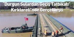 'Durgun Sulardan Geçiş Tatbikatı' Kırklareli'nde Gerçekleşti