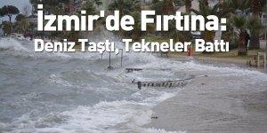 İzmir'de Fırtına: Deniz Taştı, Tekneler Battı