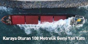 Karaya Oturan 108 Metrelik Gemi Yan Yattı