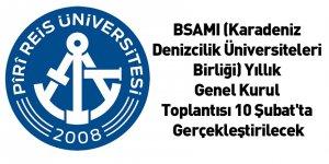 BSAMI (Karadeniz Denizcilik Üniversiteleri Birliği) Yıllık Genel Kurul Toplantısı 10 Şubat'ta Gerçekleştirilecek