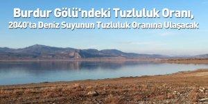 Burdur Gölü'ndeki Tuzluluk Oranı, 2040'ta Deniz Suyunun Tuzluluk Oranına Ulaşacak