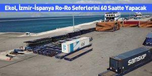 Ekol, İzmir-İspanya Ro-Ro Seferlerini 60 Saatte Yapacak