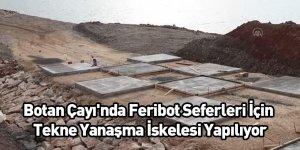 Botan Çayı'nda Feribot Seferleri İçin Tekne Yanaşma İskelesi Yapılıyor