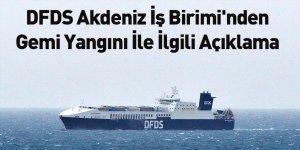 DFDS Akdeniz İş Birimi'nden Gemi Yangını İle İlgili Açıklama