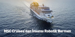 MSC Cruises'dan İnsansı Robotik Barmen