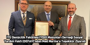 İTÜ Denizcilik Fakültesi (YDO) Mezunları Derneği Sosyal Yardım Vakfı (DEFAV)'ndan Med Marine'e Teşekkür Ziyareti