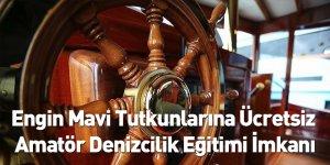 Engin Mavi Tutkunlarına Ücretsiz Amatör Denizcilik Eğitimi İmkanı