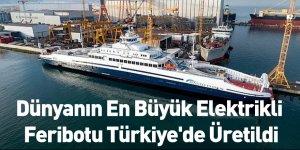 Dünyanın En Büyük Elektrikli Feribotu Türkiye'de Üretildi