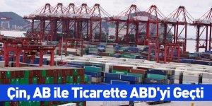 Çin, AB ile Ticarette ABD'yi Geçti