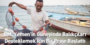 BM, Yemen'in Güneyinde Balıkçıları Desteklemek İçin Bir Proje Başlattı
