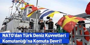 NATO'dan Türk Deniz Kuvvetleri Komutanlığı'na Komuta Devri!