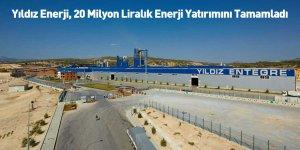 Yıldız Enerji, 20 Milyon Liralık Enerji Yatırımını Tamamladı