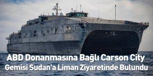 ABD Donanmasına Bağlı Carson City Gemisi Sudan'a Liman Ziyaretinde Bulundu