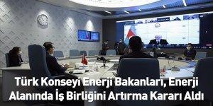 Türk Konseyi Enerji Bakanları, Enerji Alanında İş Birliğini Artırma Kararı Aldı