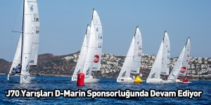 J70 Yarışları D-Marin Sponsorluğunda Devam Ediyor