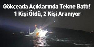 Gökçeada Açıklarında Tekne Battı! 1 Kişi Öldü, 2 Kişi Aranıyor