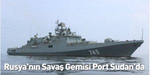 Rusya'nın Savaş Gemisi Port Sudan'da
