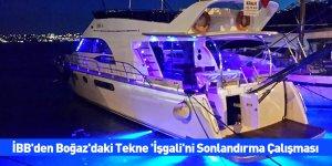İBB'den Boğaz'daki Tekne 'İşgali'ni Sonlandırma Çalışması