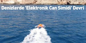 Denizlerde 'Elektronik Can Simidi' Devri