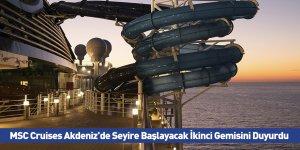 MSC Cruises Akdeniz'de Seyire Başlayacak İkinci Gemisini Duyurdu