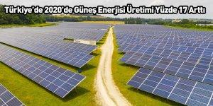 Türkiye'de 2020'de Güneş Enerjisi Üretimi Yüzde 17 Arttı