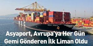 Asyaport, Avrupa'ya Her Gün Gemi Gönderen İlk Liman Oldu