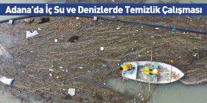 Adana'da İç Su ve Denizlerde Temizlik Çalışması