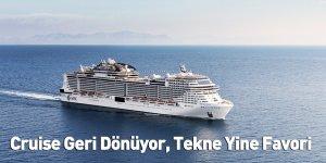 Cruise Geri Dönüyor, Tekne Yine Favori