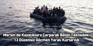 Mersin'de Kayalıklara Çarparak Batan Teknedeki 13 Düzensiz Göçmen Yaralı Kurtarıldı