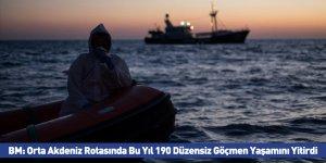 BM: Orta Akdeniz Rotasında Bu Yıl 190 Düzensiz Göçmen Yaşamını Yitirdi