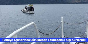 Fethiye Açıklarında Sürüklenen Teknedeki 3 Kişi Kurtarıldı