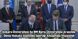 Ankara Üniversitesi ile BM Barış Üniversitesi Arasında Deniz Hukuku Alanında İşbirliği Anlaşması İmzalandı