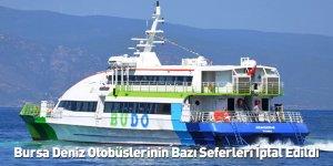 Bursa Deniz Otobüslerinin Bazı Seferleri İptal Edildi