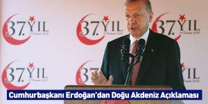 Cumhurbaşkanı Erdoğan'dan Doğu Akdeniz Açıklaması