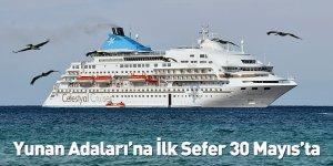 Yunan Adaları'na İlk Sefer 30 Mayıs'ta