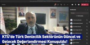 KTÜ'de Türk Denizcilik Sektörünün Güncel ve Gelecek Değerlendirmesi Konuşuldu!