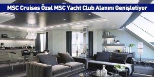 MSC Cruises Özel MSC Yacht Club Alanını Genişletiyor