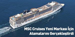 MSC Cruises Yeni Markası İçin Atamalarını Gerçekleştirdi