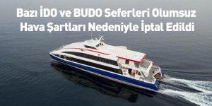 Bazı İDO ve BUDO Seferleri Olumsuz Hava Şartları Nedeniyle İptal Edildi