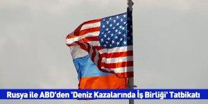 Rusya ile ABD'den 'Deniz Kazalarında İş Birliği' Tatbikatı