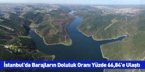 İstanbul'da Barajların Doluluk Oranı Yüzde 66,84'e Ulaştı
