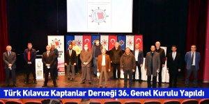 Türk Kılavuz Kaptanlar Derneği 36. Genel Kurulu Yapıldı