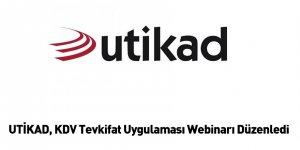 UTİKAD, KDV Tevkifat Uygulaması Webinarı Düzenledi