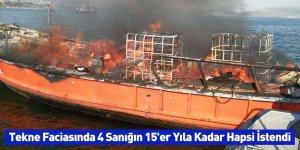 Tekne Faciasında 4 Sanığın 15'er Yıla Kadar Hapsi İstendi