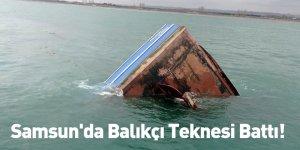 Samsun'da Balıkçı Teknesi Battı!