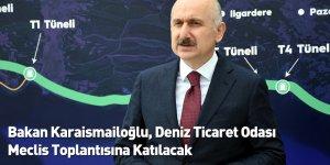 Bakan Karaismailoğlu, Deniz Ticaret Odası Meclis Toplantısına Katılacak