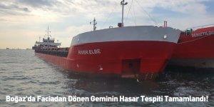 Boğaz'da Faciadan Dönen Geminin Hasar Tespiti Tamamlandı!