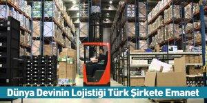 Dünya Devinin Lojistiği Türk Şirkete Emanet