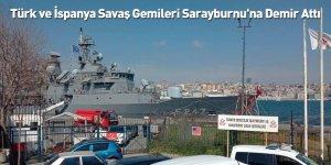 Türk ve İspanya Savaş Gemileri Sarayburnu'na Demir Attı